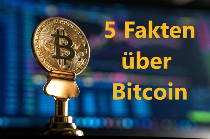 5 Fakten über Bitcoin, die man kennen sollte